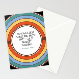 Our sweetest songs are those that tell of saddest thought Stationery Cards