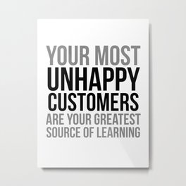 Unhappy Customer Quotes, Office Wall Art, Office Art, Office Gifts Metal Print