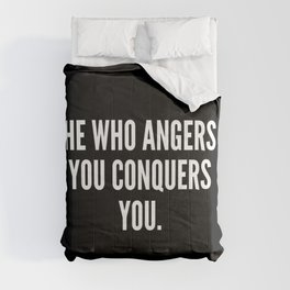 He who angers you conquers you Comforters