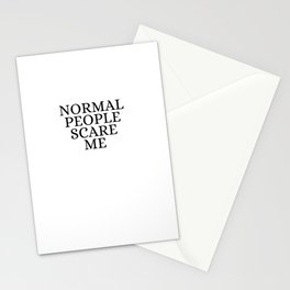 Normal People Scare Me Stationery Cards