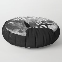 Throw me to the Wolves and i will return Leading the Pack Floor Pillow