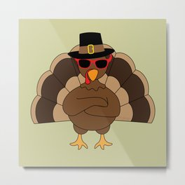Cool Turkey with sunglasses Happy Thanksgiving Metal Print