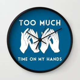 Time On My Hands Wall Clock