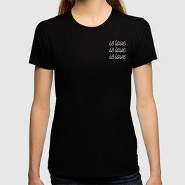 Is Love // Cursive T-shirt