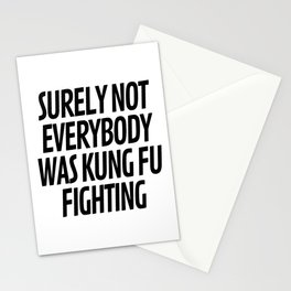 Surely Not Everybody Was Kung Fu Fighting Stationery Cards
