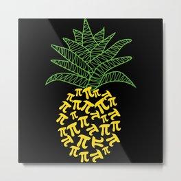 Pi-Neapple Pineapple Metal Print