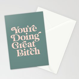 YOU'RE DOING GREAT BITCH green and peach pink Stationery Cards