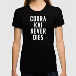 Cobra Kai Never Dies T-shirt