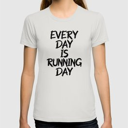 everyday is running day T-shirt