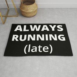 Always Running Late Rug