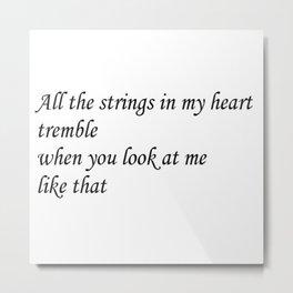my heart tremble Metal Print