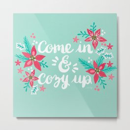 Come in & Cozy Up – Mint Metal Print