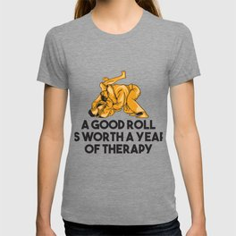 A Good Roll Is Worth A Year Of Therapy Gift T-shirt