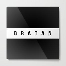 Mein Bratan, bleibt gleich, der bratan Metal Print