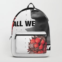 All We Have Is Now Backpack