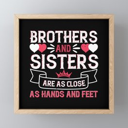 Brothers and sisters are as close as hands and fee Framed Mini Art Print