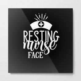 Resting Nurse Face - Nurse Gift Metal Print
