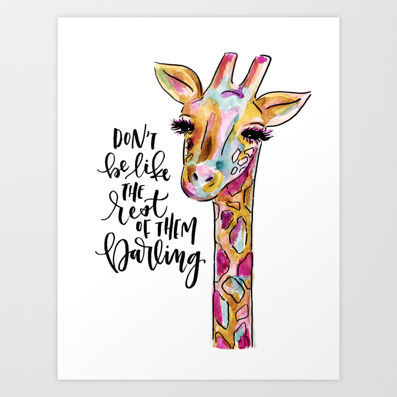Don't Be Like The Rest Of Them, Darling Art Print by Kvdesignstudio PRN6717427