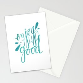Enjoy the Good Stationery Cards