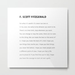 For what it's worth by F Scott Fitzgerald  Metal Print