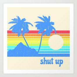 Shut Up Kunstdrucke
