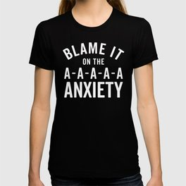 Blame It On Anxiety Funny Quote T-shirt