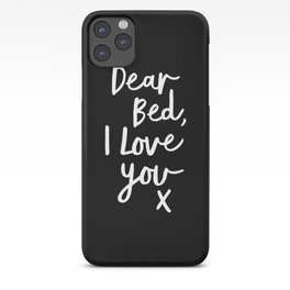 Dear Bed I Love You x typography poster kiss black-white design bedroom wall art home decor iPhone Case