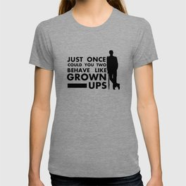 Behave Like Grown Ups T-shirt