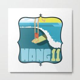 Hang 11 Metal Print