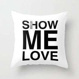 Waiting For The Feeling 'Show Me Love' Throw Pillow