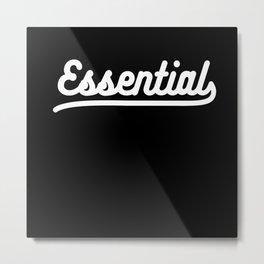 Essential Metal Print