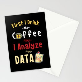 First I Drink The Coffee Then I Analyze The Data Stationery Cards