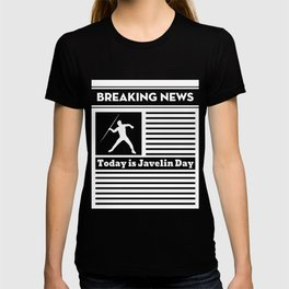 Breaking News Today is Javelin Day for Javelin Lover T-shirt