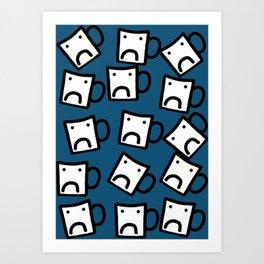 Don't be a mug Art Print