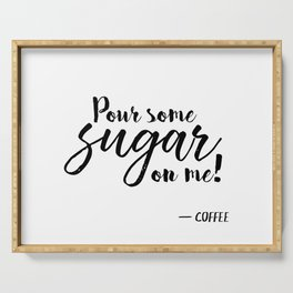 Pour Some Sugar On Me Serving Tray