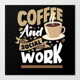 Social Worker Coffee Canvas Print