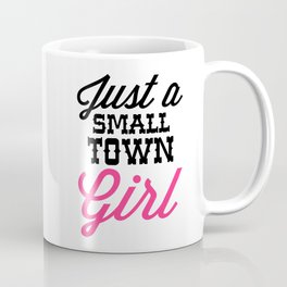 Small Town Girl Music Quote Coffee Mug