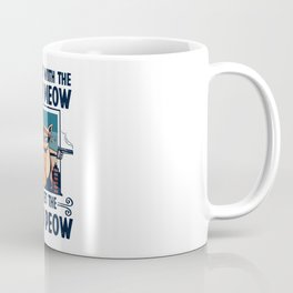 You mess with the Meow Meow Funny Cat Lover Gift Coffee Mug