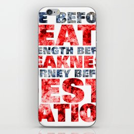 Life before death, strength before weakness, journey before destination iPhone Skin