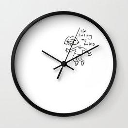 LOSING MY MIND. Wall Clock