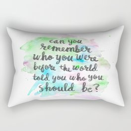 Can you remember who you were...? Rectangular Pillow