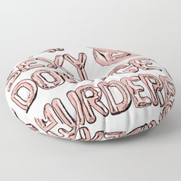 Stay Sexy & Don't Get Murdered - Rose Gold Floor Pillow