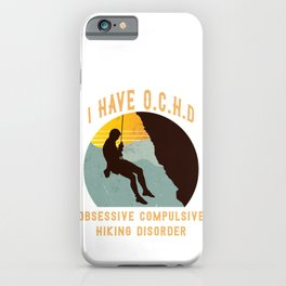 Funny hiking T-shirt for trekking vacationers iPhone Case