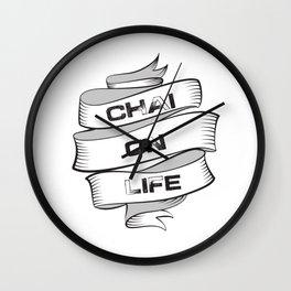 Chai On Life Wall Clock