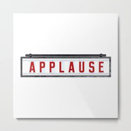 APPLAUSE Metal Print