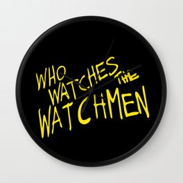 Who watches the watchmen Wall Clock