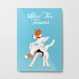 Slow Fox Terriers Metal Print