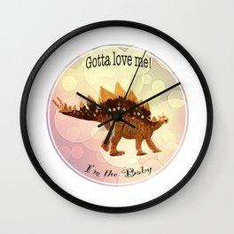 Dinosaur - I'm the Baby (Gotta Love Me) Wall Clock