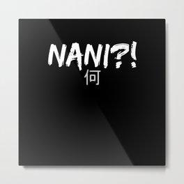 Nani What Funny Omae Wa Meme Metal Print