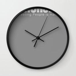 Meeting People is Hard T-Shirt Wall Clock
